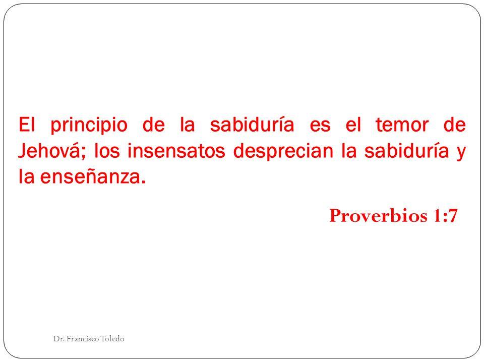 El principio de la sabiduría es el temor de Jehová; los insensatos desprecian la sabiduría y la enseñanza.