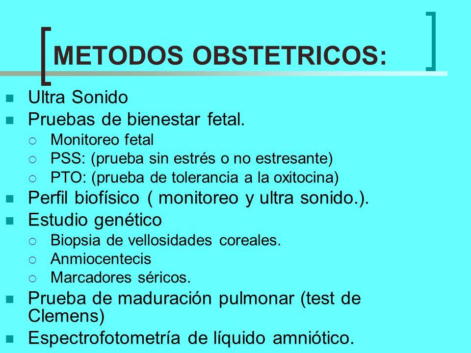 METODOS OBSTETRICOS: Ultra Sonido Pruebas de bienestar fetal.