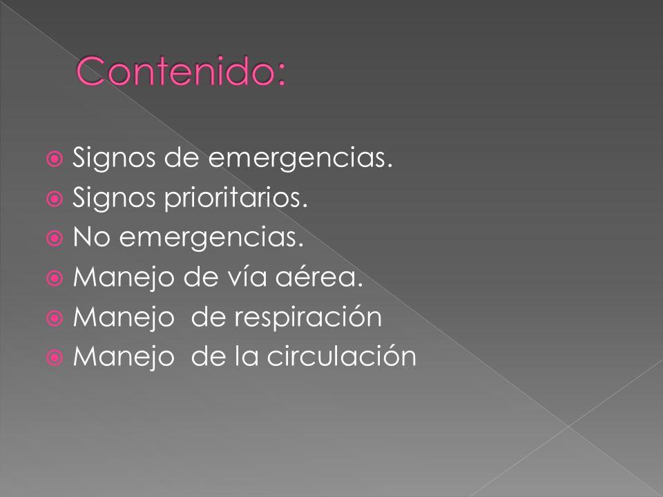 Contenido: Signos de emergencias. Signos prioritarios. No emergencias.