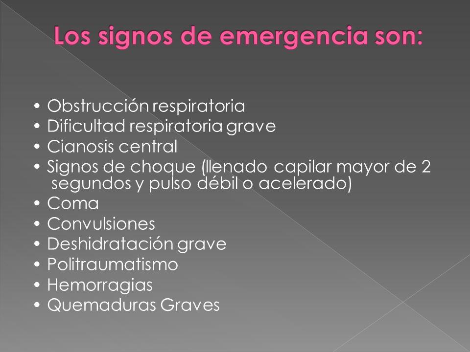 Los signos de emergencia son: