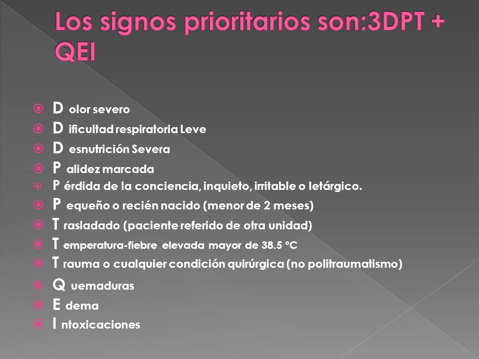 Los signos prioritarios son:3DPT + QEI