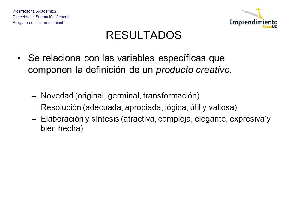 RESULTADOSSe relaciona con las variables específicas que componen la definición de un producto creativo.