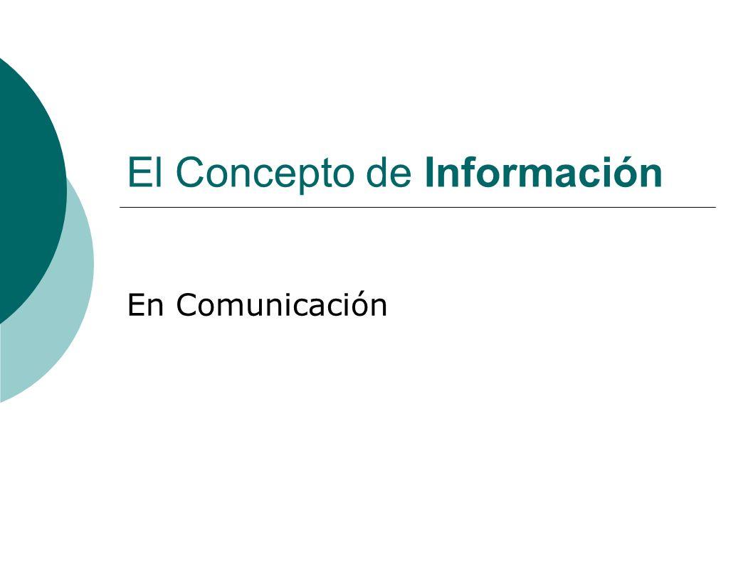 El Concepto de Información