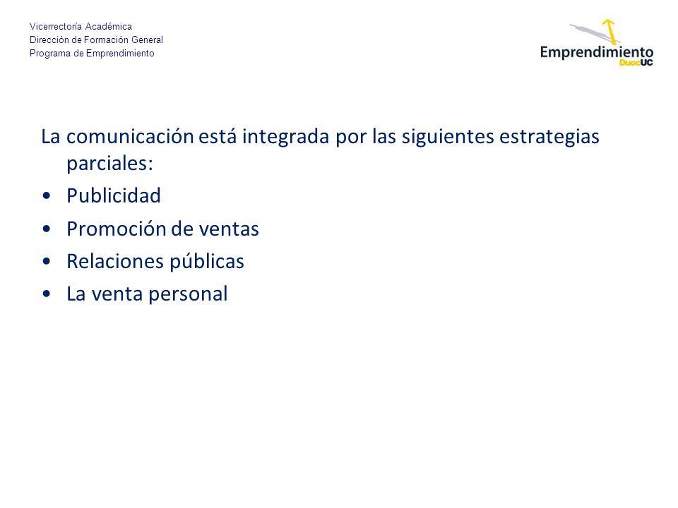 La comunicación está integrada por las siguientes estrategias parciales: