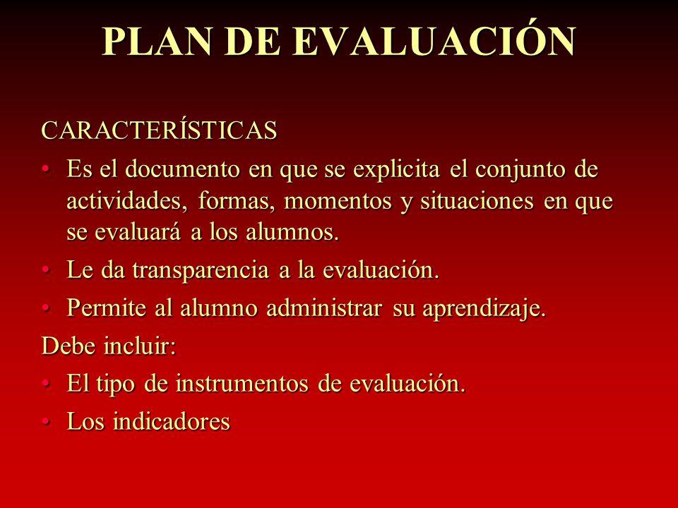 PLAN DE EVALUACIÓN CARACTERÍSTICAS
