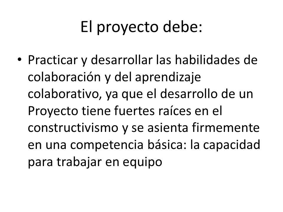 El proyecto debe: