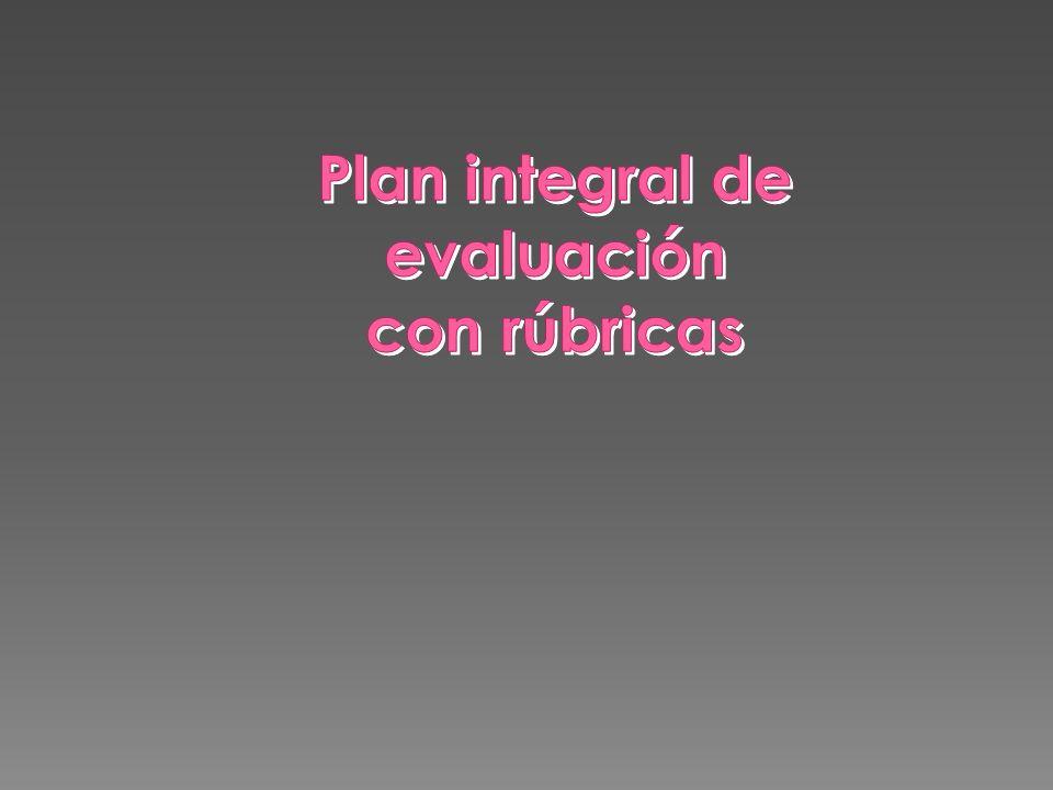 Plan integral de evaluación con rúbricas