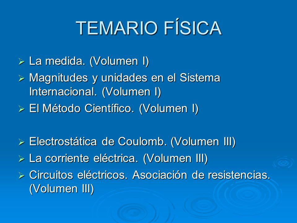 TEMARIO FÍSICA La medida. (Volumen I)