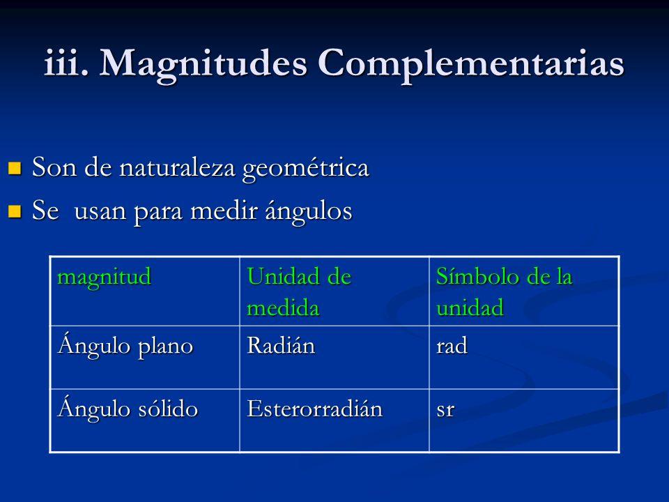 iii. Magnitudes Complementarias