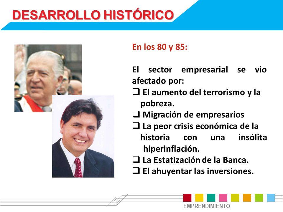 DESARROLLO HISTÓRICO En los 80 y 85: