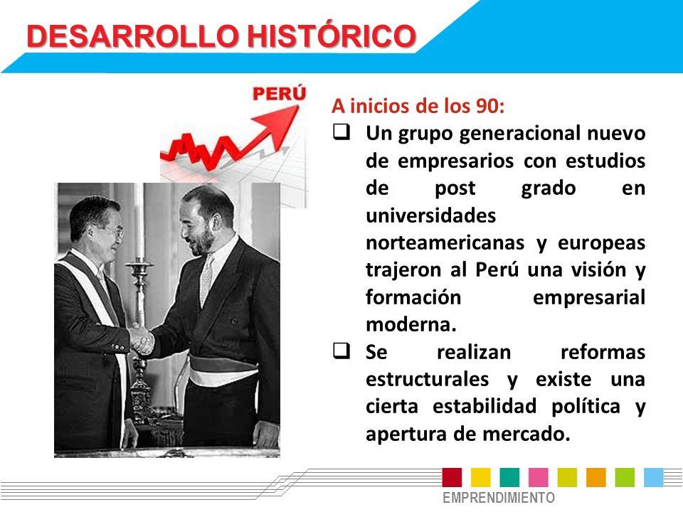 DESARROLLO HISTÓRICO A inicios de los 90: