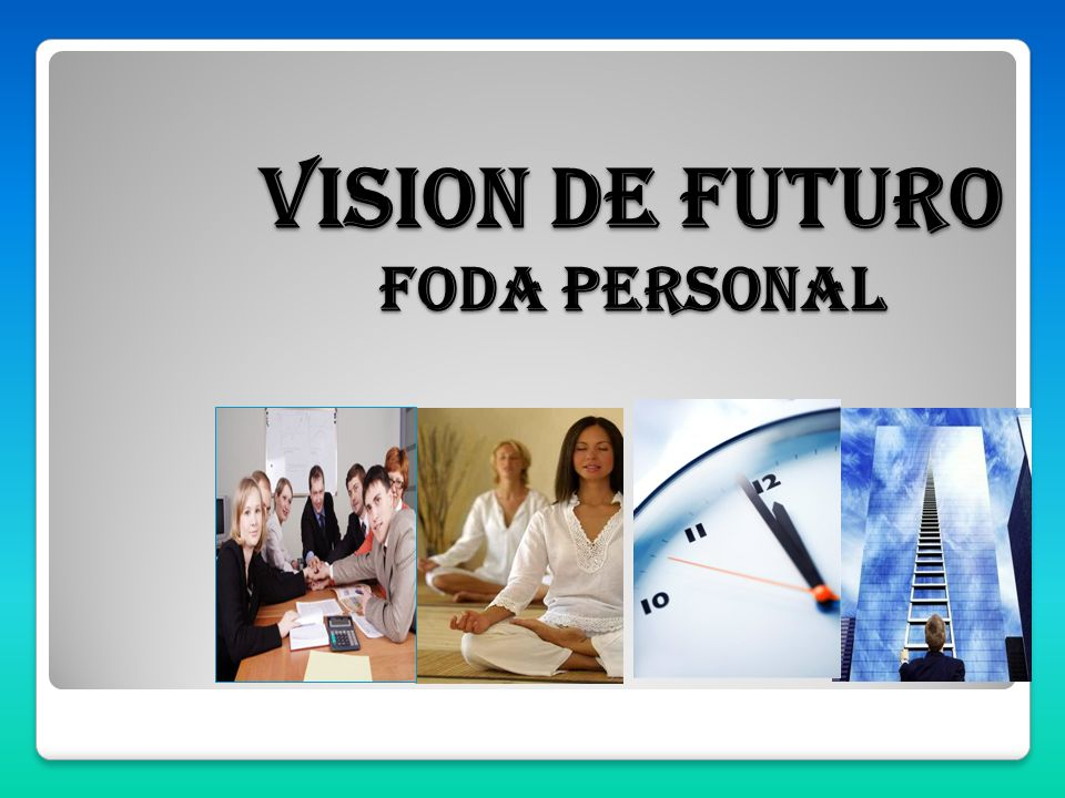 VISION DE FUTURO Foda personal