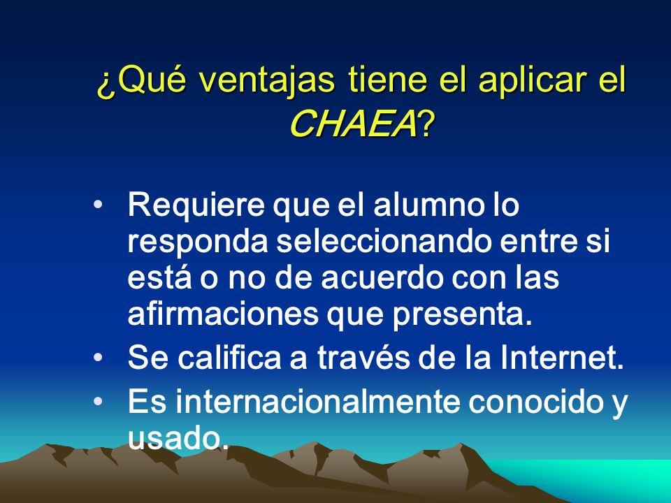 ¿Qué ventajas tiene el aplicar el CHAEA