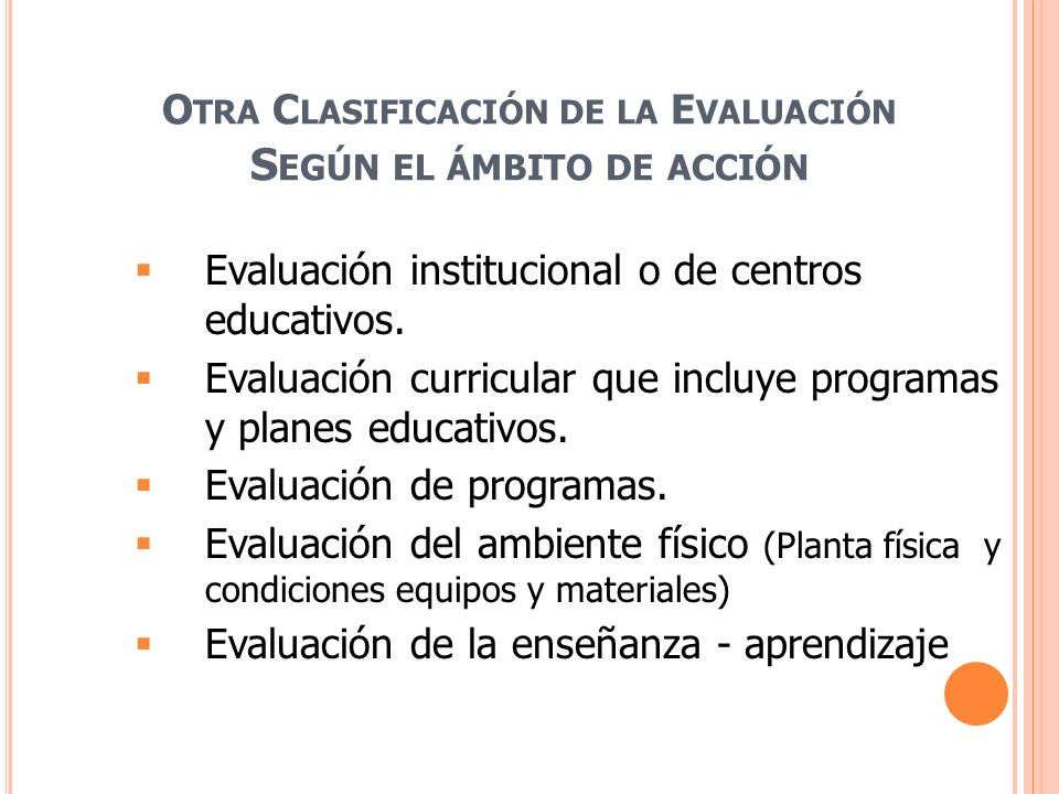 Otra Clasificación de la Evaluación Según el ámbito de acción