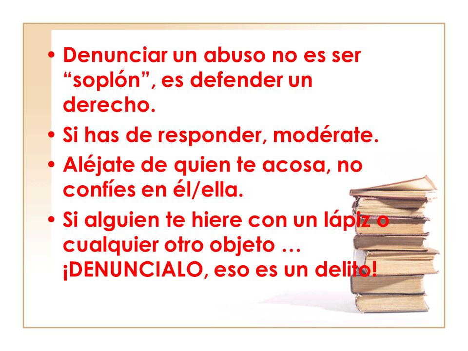 Denunciar un abuso no es ser soplón , es defender un derecho.