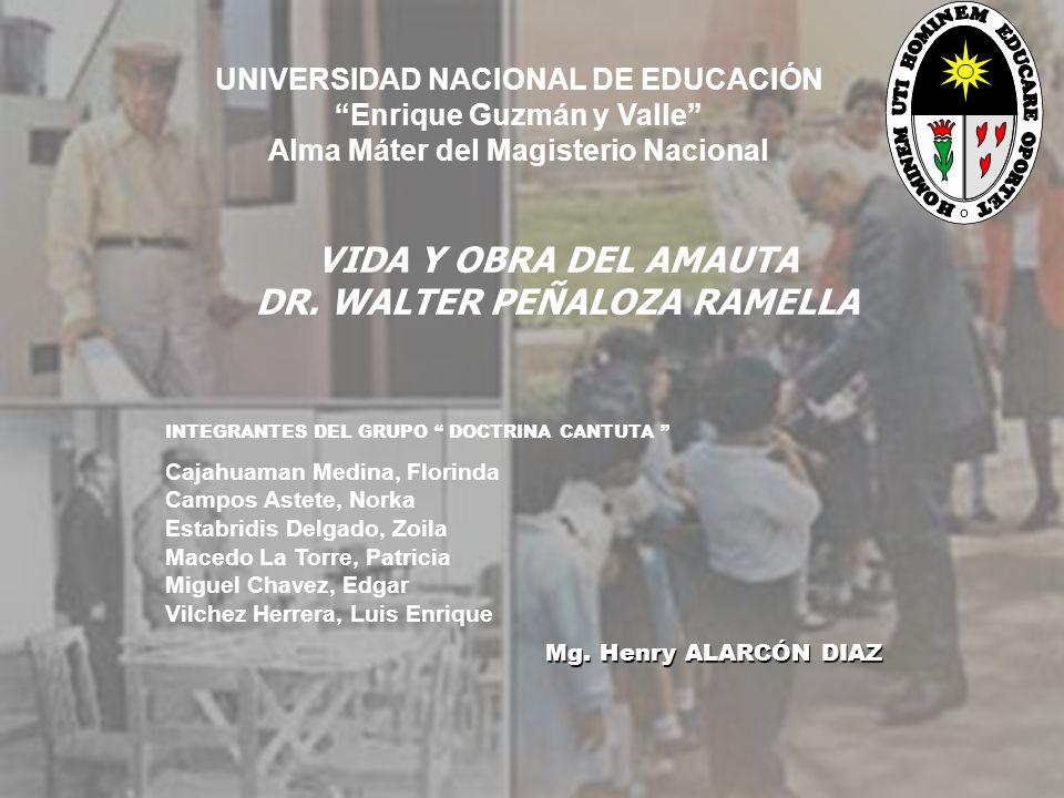 VIDA Y OBRA DEL AMAUTA DR. WALTER PEÑALOZA RAMELLA
