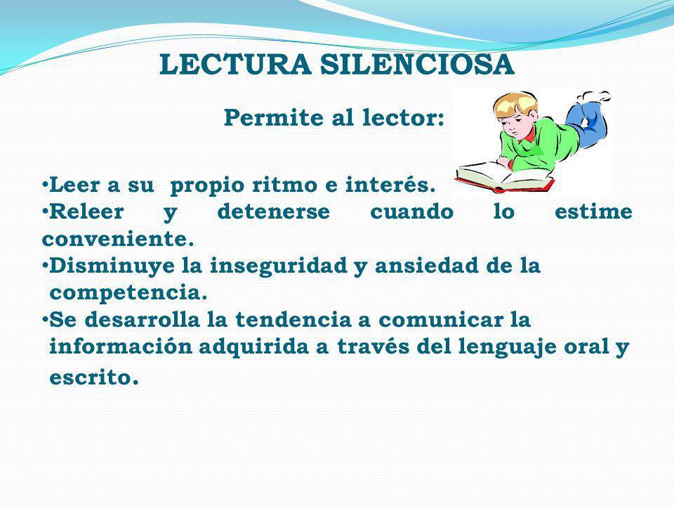 LECTURA SILENCIOSA Permite al lector: