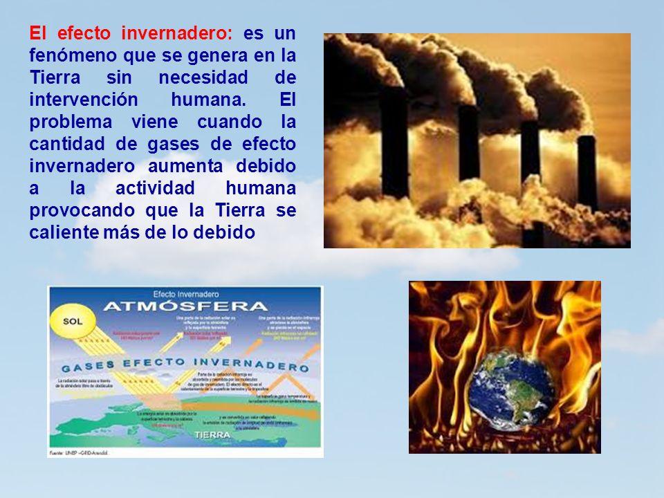 El efecto invernadero: es un fenómeno que se genera en la Tierra sin necesidad de intervención humana.