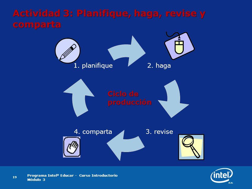 Actividad 3: Planifique, haga, revise y comparta