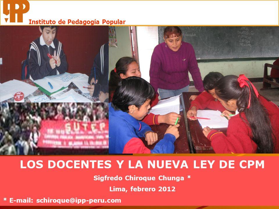 LOS DOCENTES Y LA NUEVA LEY DE CPM Sigfredo Chiroque Chunga *