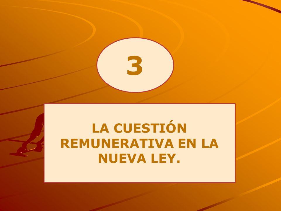 LA CUESTIÓN REMUNERATIVA EN LA NUEVA LEY.
