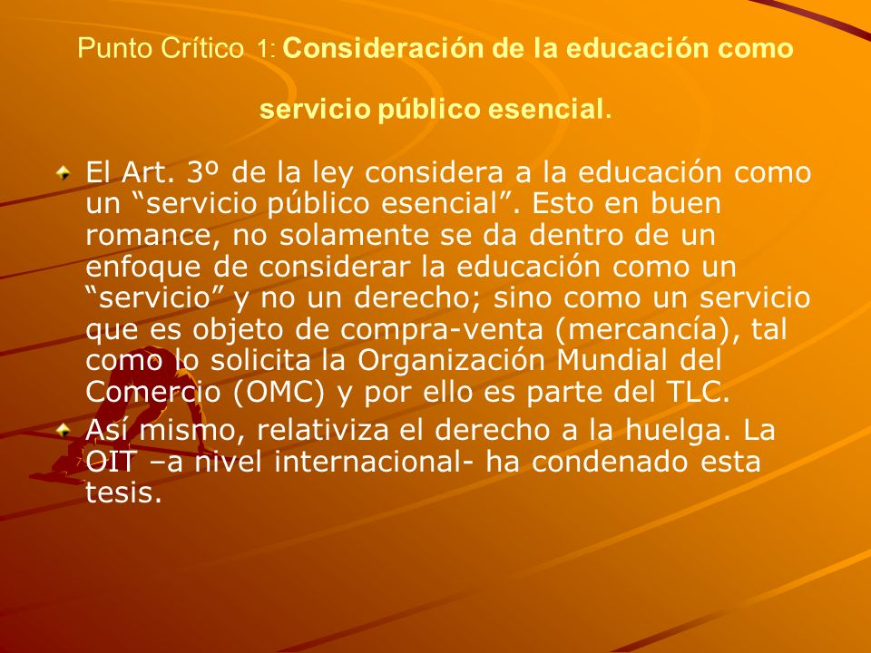 Punto Crítico 1: Consideración de la educación como servicio público esencial.