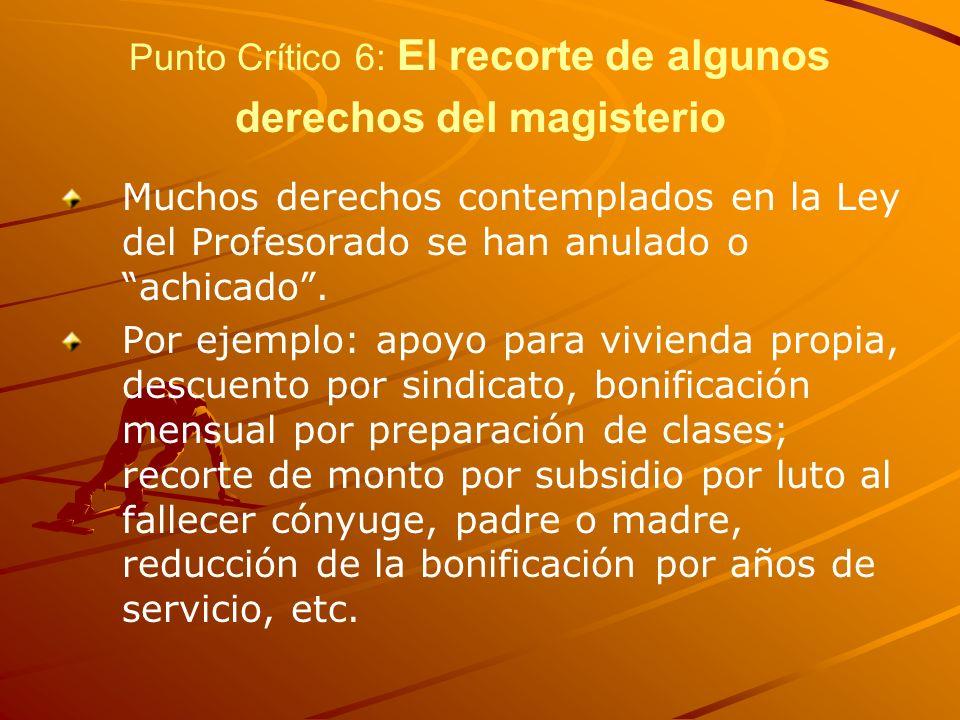 Punto Crítico 6: El recorte de algunos derechos del magisterio