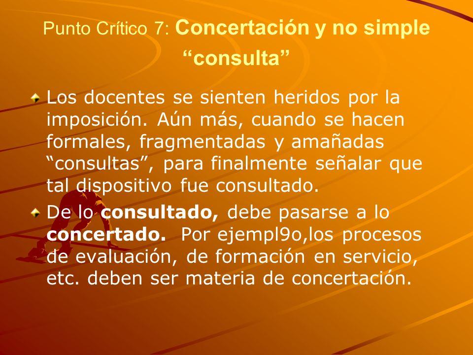 Punto Crítico 7: Concertación y no simple consulta