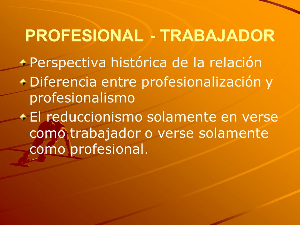 PROFESIONAL - TRABAJADOR