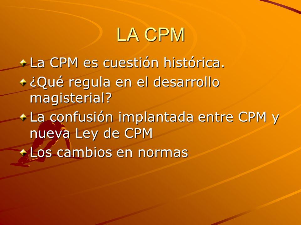 LA CPM La CPM es cuestión histórica.