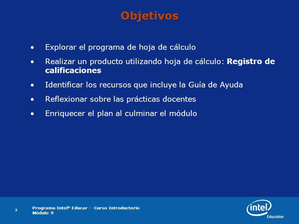 Objetivos Explorar el programa de hoja de cálculo