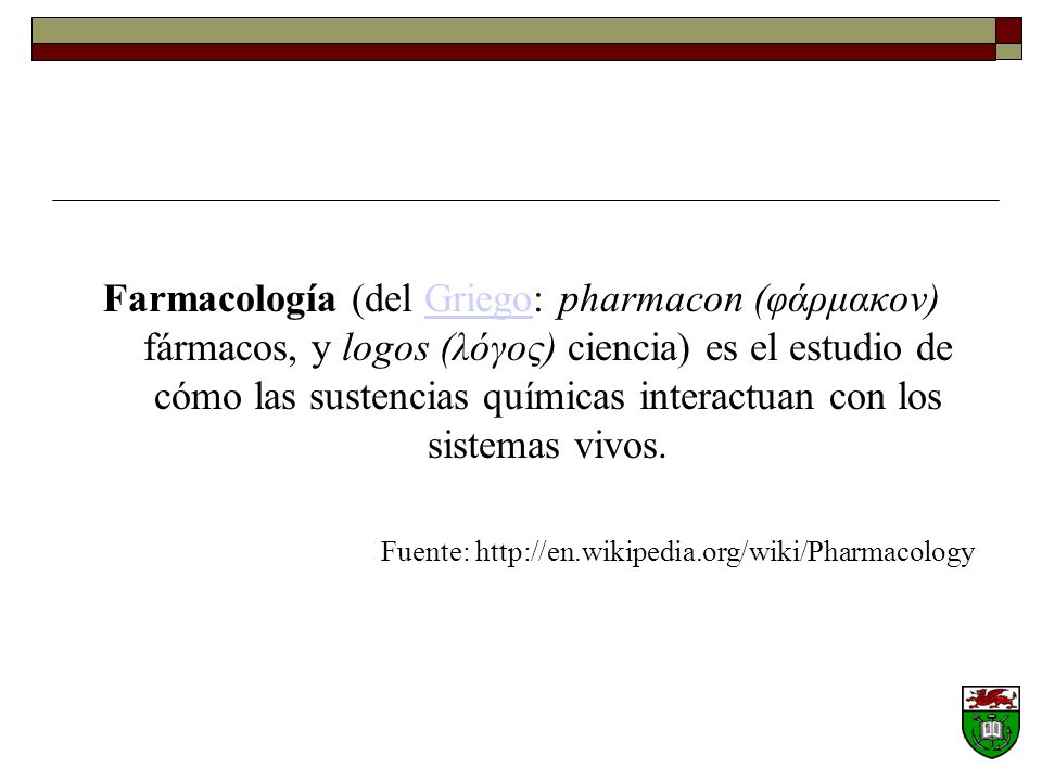 Fuente: http://en.wikipedia.org/wiki/Pharmacology