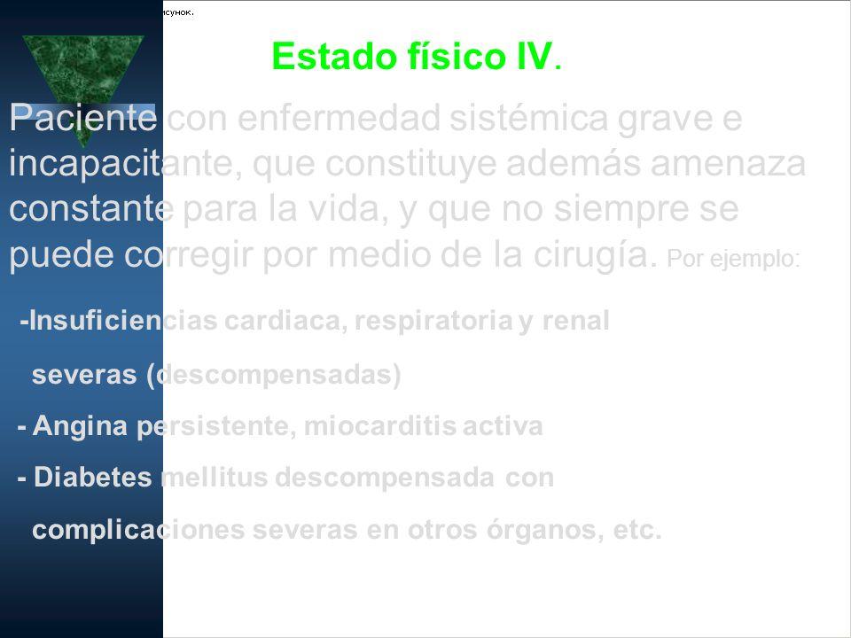 -Insuficiencias cardiaca, respiratoria y renal