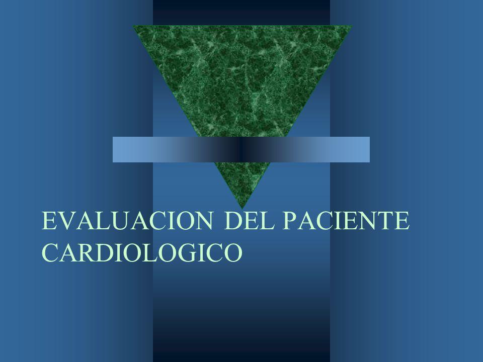 EVALUACION DEL PACIENTE CARDIOLOGICO