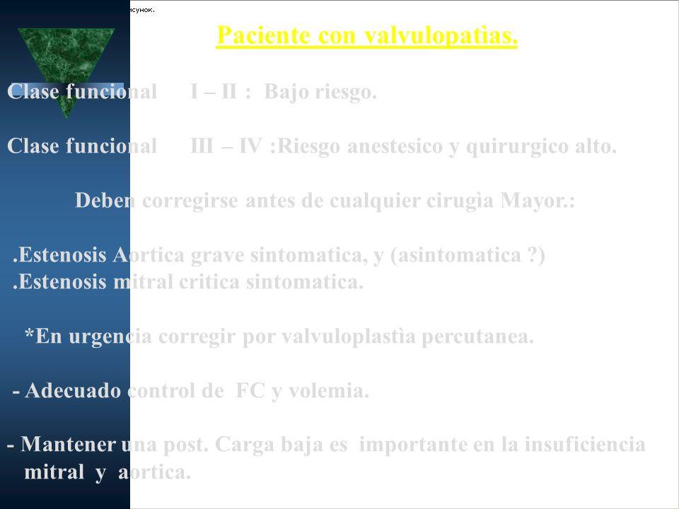 Paciente con valvulopatìas.