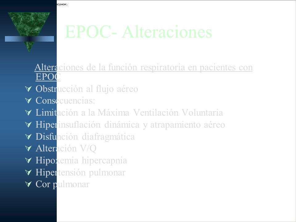EPOC- AlteracionesAlteraciones de la función respiratoria en pacientes con EPOC. Obstrucción al flujo aéreo.