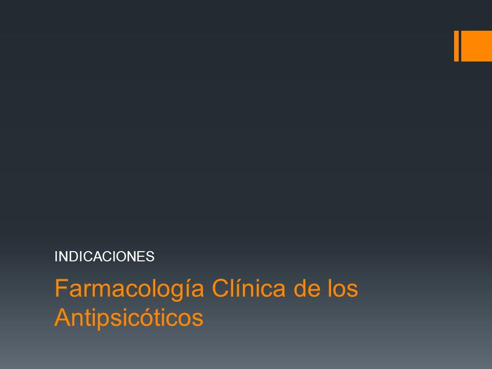 Farmacología Clínica de los Antipsicóticos
