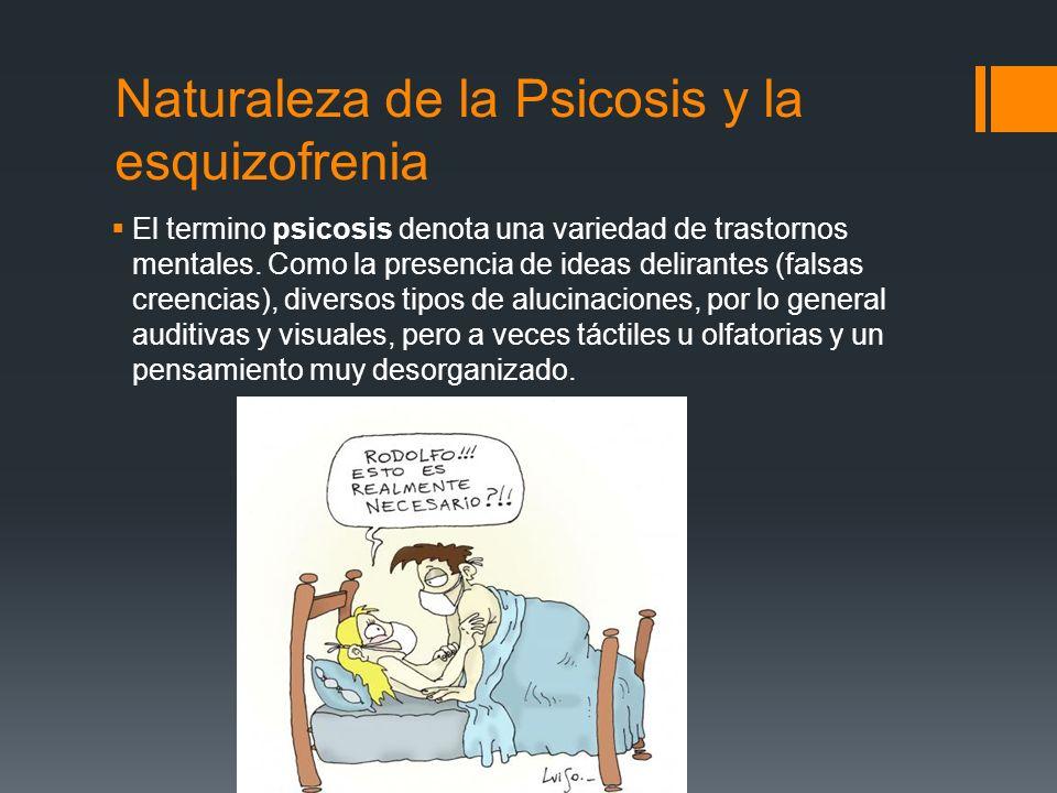 Naturaleza de la Psicosis y la esquizofrenia