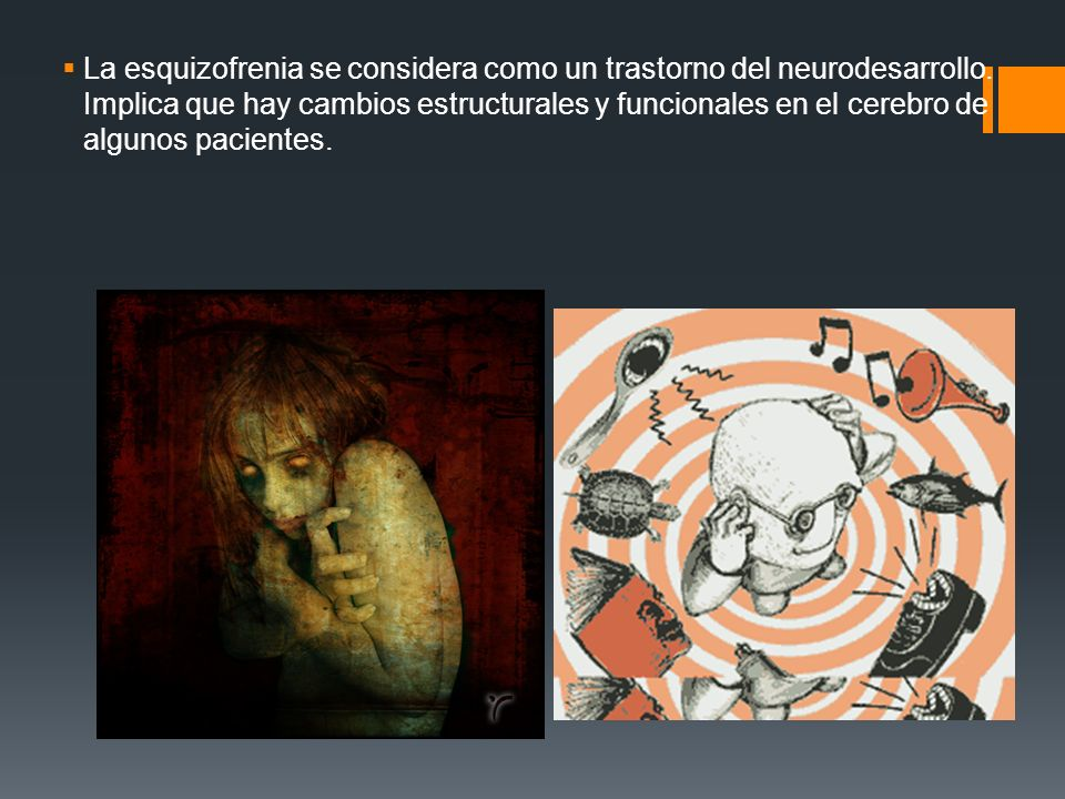 La esquizofrenia se considera como un trastorno del neurodesarrollo
