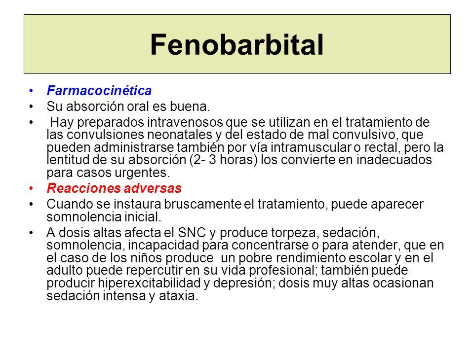 Fenobarbital Farmacocinética Su absorción oral es buena.