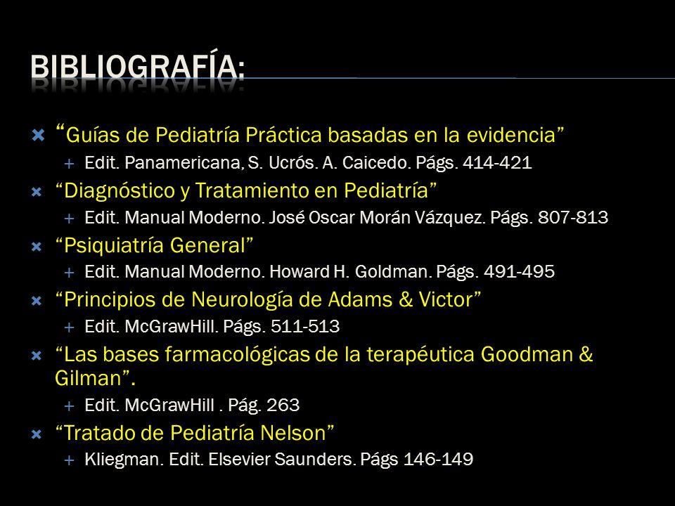 Bibliografía: Guías de Pediatría Práctica basadas en la evidencia