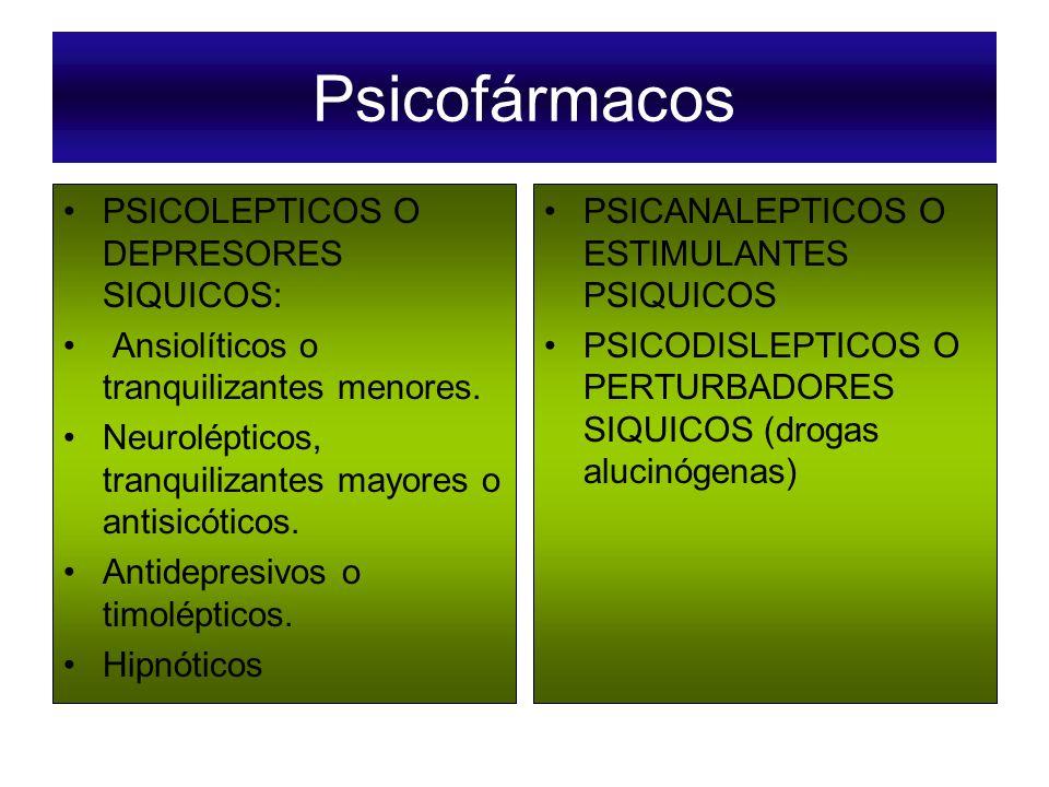 Psicofármacos PSICOLEPTICOS O DEPRESORES SIQUICOS: