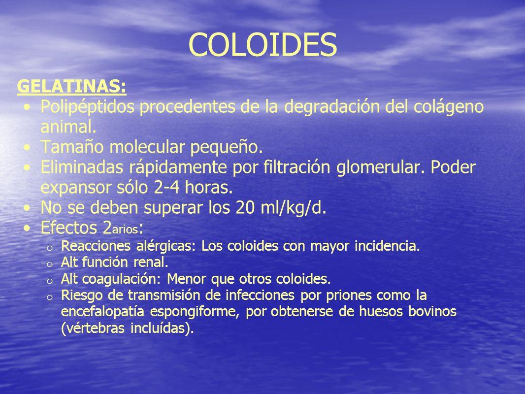 COLOIDES GELATINAS: Polipéptidos procedentes de la degradación del colágeno animal. Tamaño molecular pequeño.