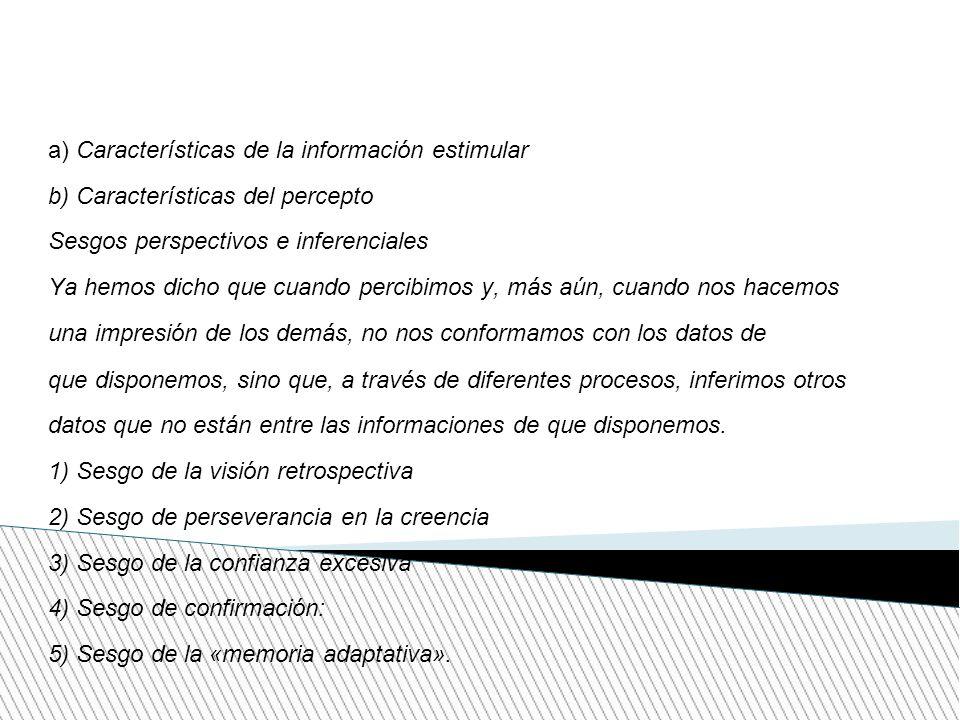 a) Características de la información estimular