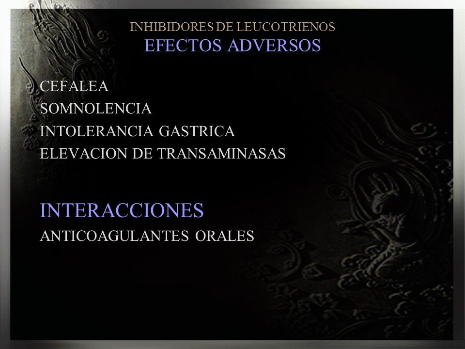 INHIBIDORES DE LEUCOTRIENOS EFECTOS ADVERSOS
