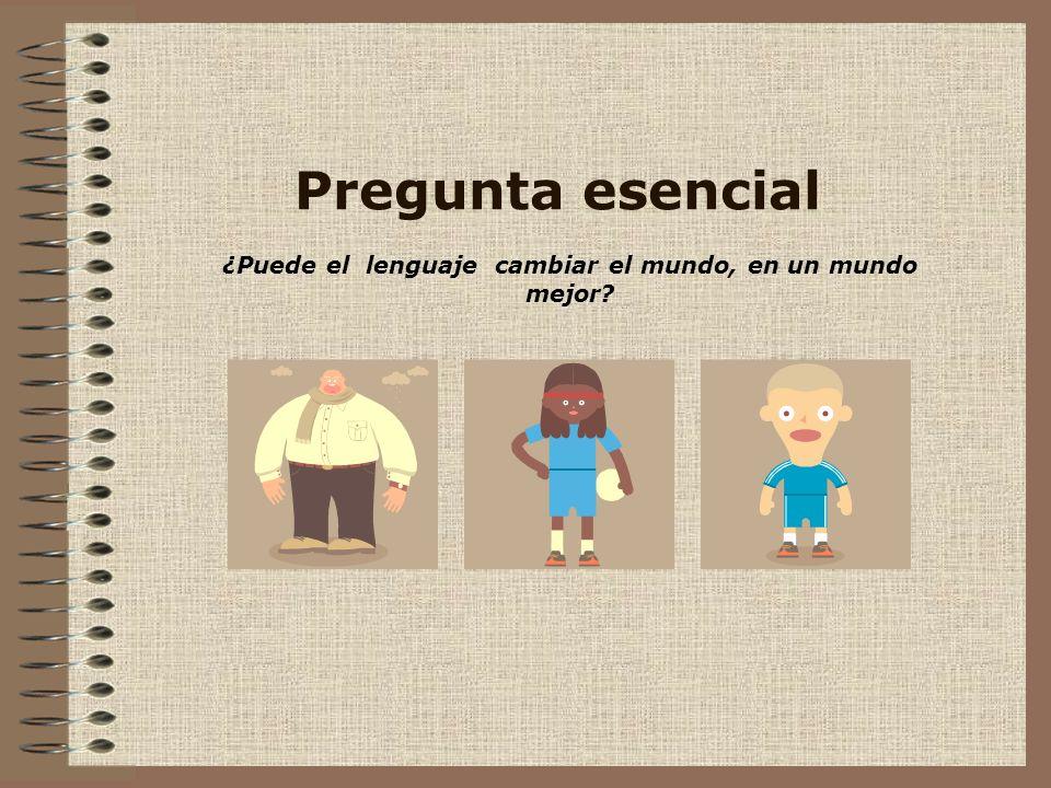 ¿Puede el lenguaje cambiar el mundo, en un mundo mejor