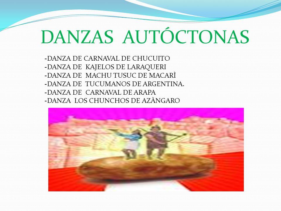 DANZAS AUTÓCTONAS -DANZA DE CARNAVAL DE CHUCUITO