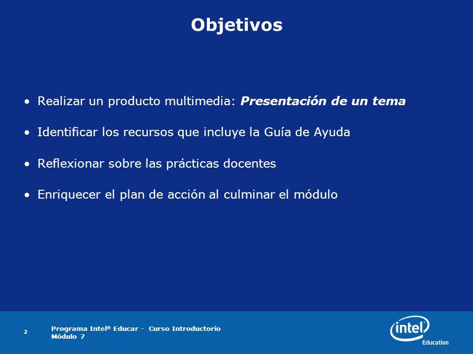 Objetivos Realizar un producto multimedia: Presentación de un tema