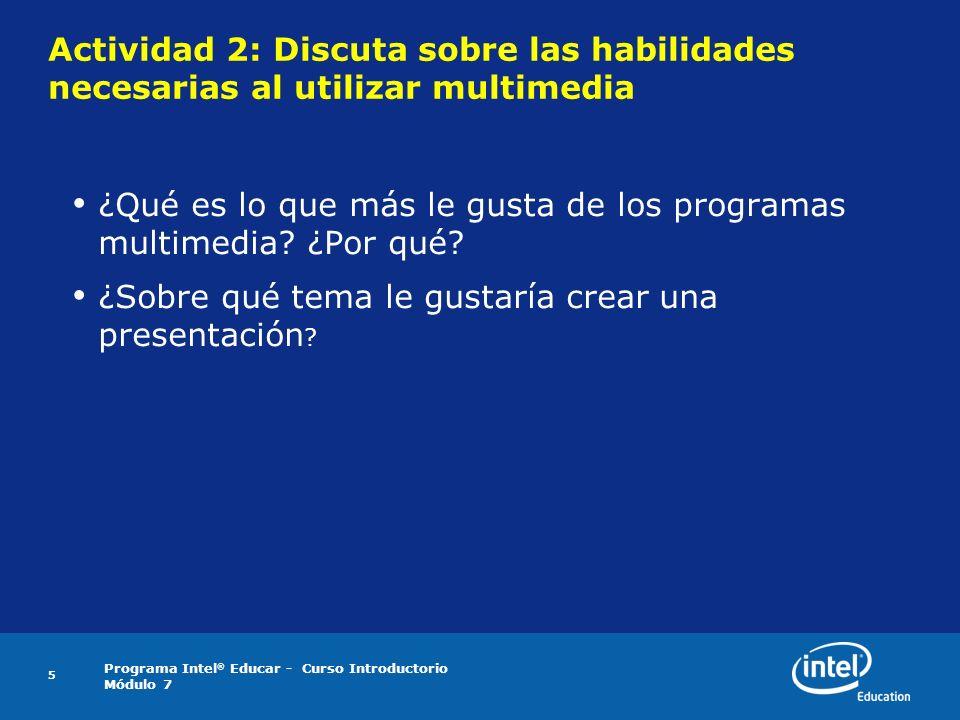 Actividad 2: Discuta sobre las habilidades necesarias al utilizar multimedia