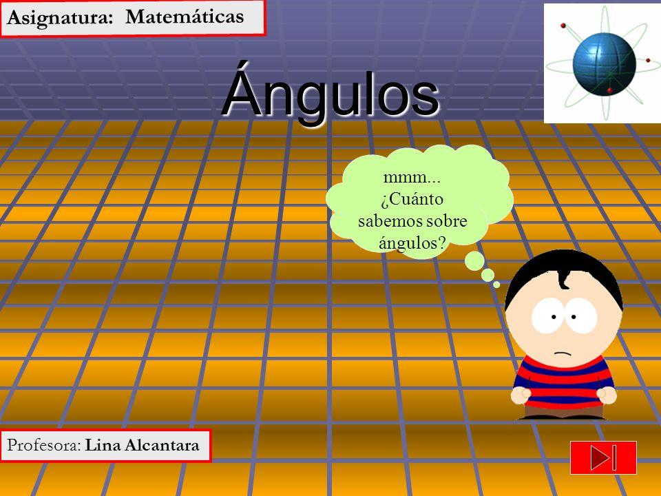 mmm... ¿Cuánto sabemos sobre ángulos